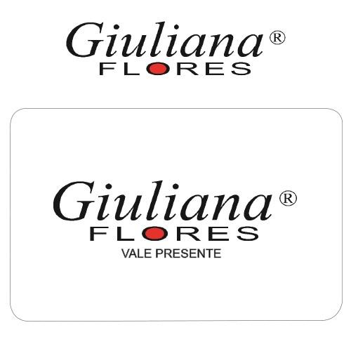 Vale Presente Giuliana Flores Virtual - R$ 500